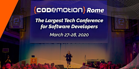 Codemotion Rome 2020 - Conference (March 27-28) tickets