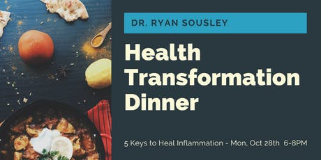 FREE Dinner with the Doc - 5 Keys to Heal Inflammation tickets