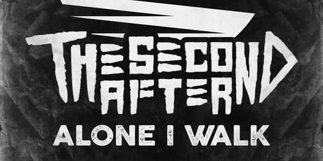 The Second After with Alone I Walk tickets