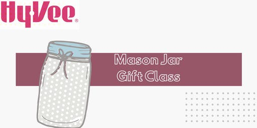 Hy-Vee Mason Jar Gift Workshop