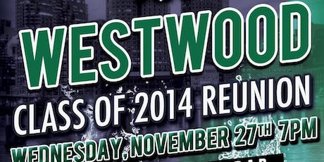 Westwood Class of 2014 Reunion at The Greatest Bar! tickets