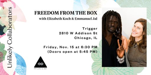 The Unlikely Collaborators Tour: Freedom From the Box - Chicago