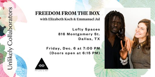 The Unlikely Collaborators Tour: Freedom From the Box - Dallas