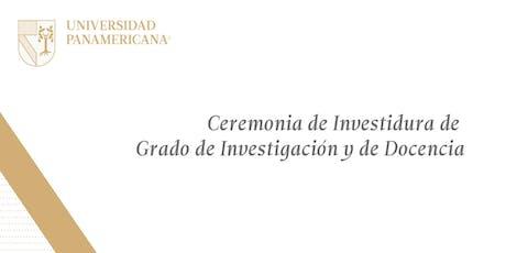 Ceremonia de Investidura de Grado de Investigación y de Docencia entradas