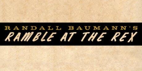 Randy Baumann's Ramble at The Rex! tickets