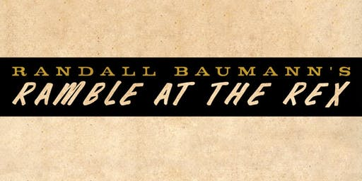 Randy Baumann's Ramble at The Rex!