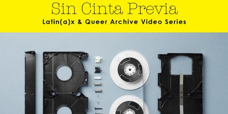 Sin Cinta Previa: Latin(a)x & Queer Archive Video Series tickets