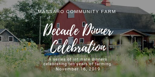Massaro Community Farm Decade Celebration Dinners