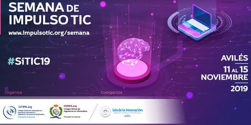 "Jornada ""Expectativas sobre la Inteligencia Artificial. Señores o Esclavos"", Semana Impulso TIC 2019"