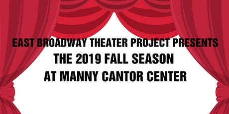 East Broadway Theater Project: Fall 2019 Season tickets
