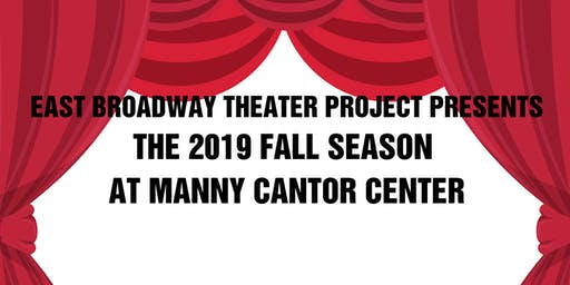 East Broadway Theater Project: Fall 2019 Season