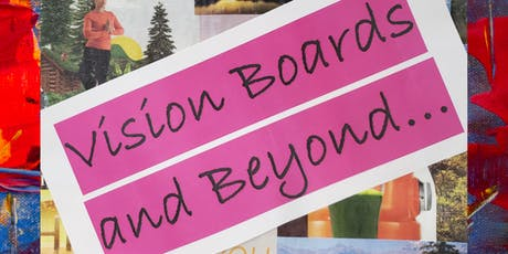 Vision Boards & Beyond... tickets