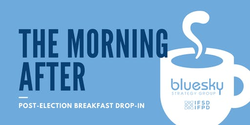 The Morning After: Post-Election Breakfast Drop-In