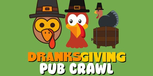 Dranksgiving - Thanksgiving Themed Bar Crawl - Missoula