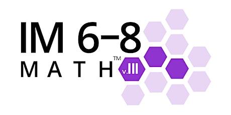 IM Learning™ Instructional Academy (IM 6-8 Math) tickets
