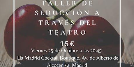 Taller de seducción a través del teatro entradas