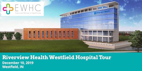 Riverview Health Westfield Hospital Tour tickets