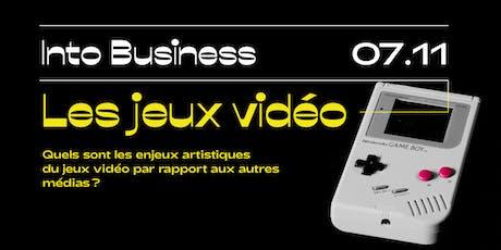 Into Business - Les jeux-vidéos billets