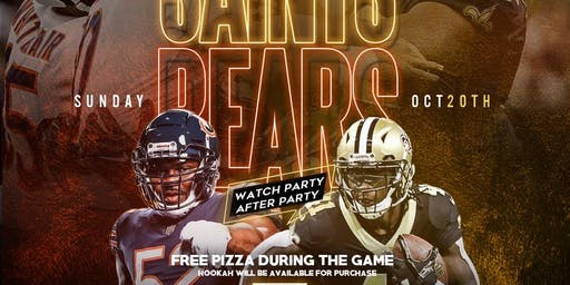 SAINTS VS BEARS GAME WATCH + AFTER PARTY presented by HWG & FMP