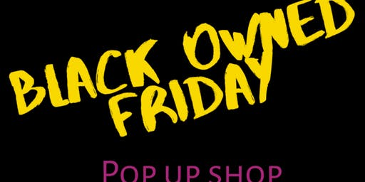 Black Owned Friday Pop Up Shop