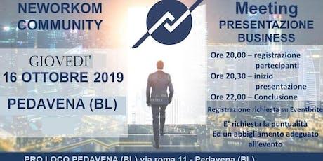 MEETING PRESENTAZIONE BUSINESS - NEWORKOM COMMUNITY - BELLUNO biglietti