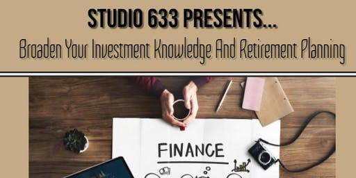 Broaden Your Investment Knowledge & Retirement Planning