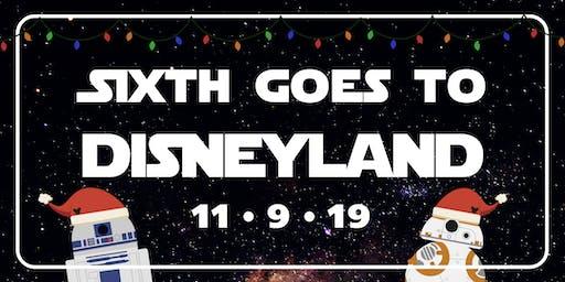 Sixth Goes to Disneyland and California Adventure!