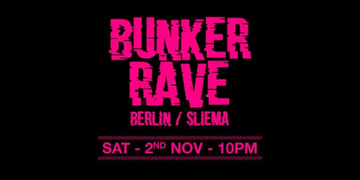 Bunker Rave x Sliema/Berlin w/ Edward Ean