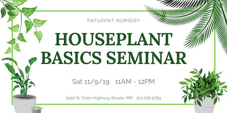 Houseplant Basics Seminar tickets