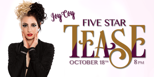 Five Star Tease 10/18