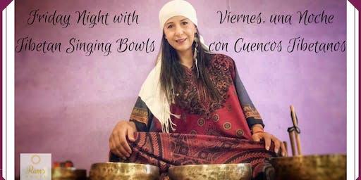 Friday Night with Tibetan Singing Bowls/Viernes con Cuencos Tibetanos