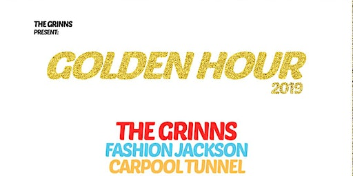 The Grinns with Fashion Jackson, Carpool Tunnel, Hate Drugs and more!