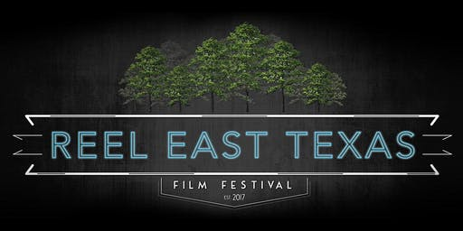 Reel East Texas Film Festival 2019