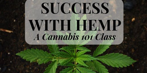 Success with Hemp-A Cannabis 101 Class