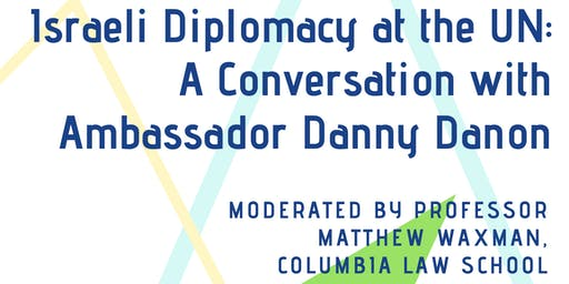 Israeli Diplomacy at the UN: A conversation with Ambassador Danny Danon
