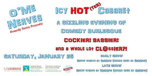 O'Me Nerves Comedy Presents: Icy HOTTER Cabaret