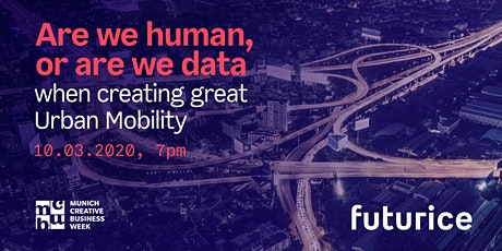 Are we human, or are we data - when creating great Urban Mobility? tickets