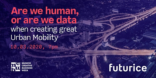 Are we human, or are we data - when creating great Urban Mobility?