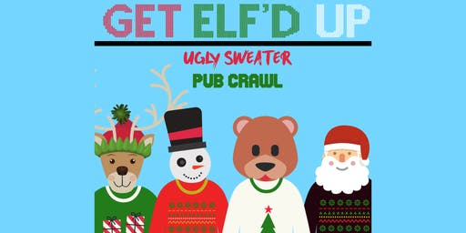 Get Elf'd Up: Ugly Sweater & Santa - Boise [Christmas Themed Pub Crawl]