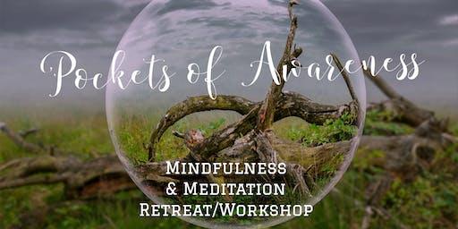 Pockets of Awareness Mindfulness and Meditation Retreat