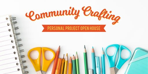 Community Crafting: Personal Project Open House