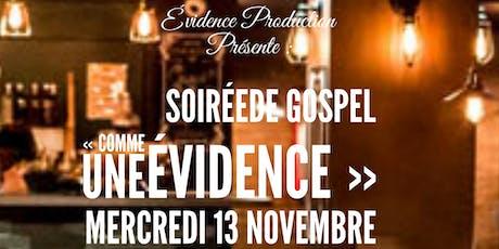"""Soirée de Gospel : """"Comme une Evidence"""" billets"""