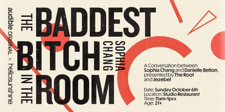 The Baddest B*tch In The Room: A Talk with  Sophia Chang + Danielle Belton tickets