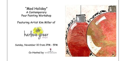 "Contemporary Pour Painting Workshop- ""Mod Holiday"""