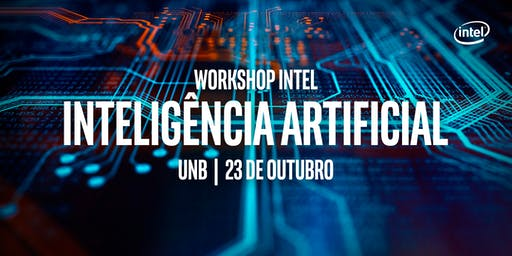 Workshop INTEL de Inteligência Artificial -UnB
