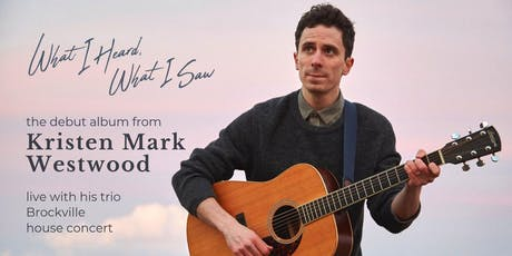 Kristen Mark Westwood trio - Brockville house concert tickets