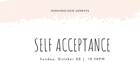 Humainologie Sundays – Self Acceptance tickets