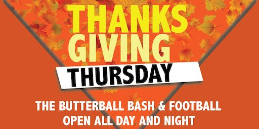 Thanksgiving Thursday: Butterball Bash & Football