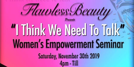 ''I Think We Need To Talk''  Women's Empowerment Seminar tickets