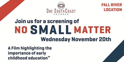 No Small Matter Screening - Fall River